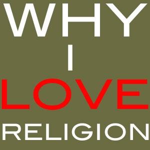 FBP 351 - Why I Love Religion