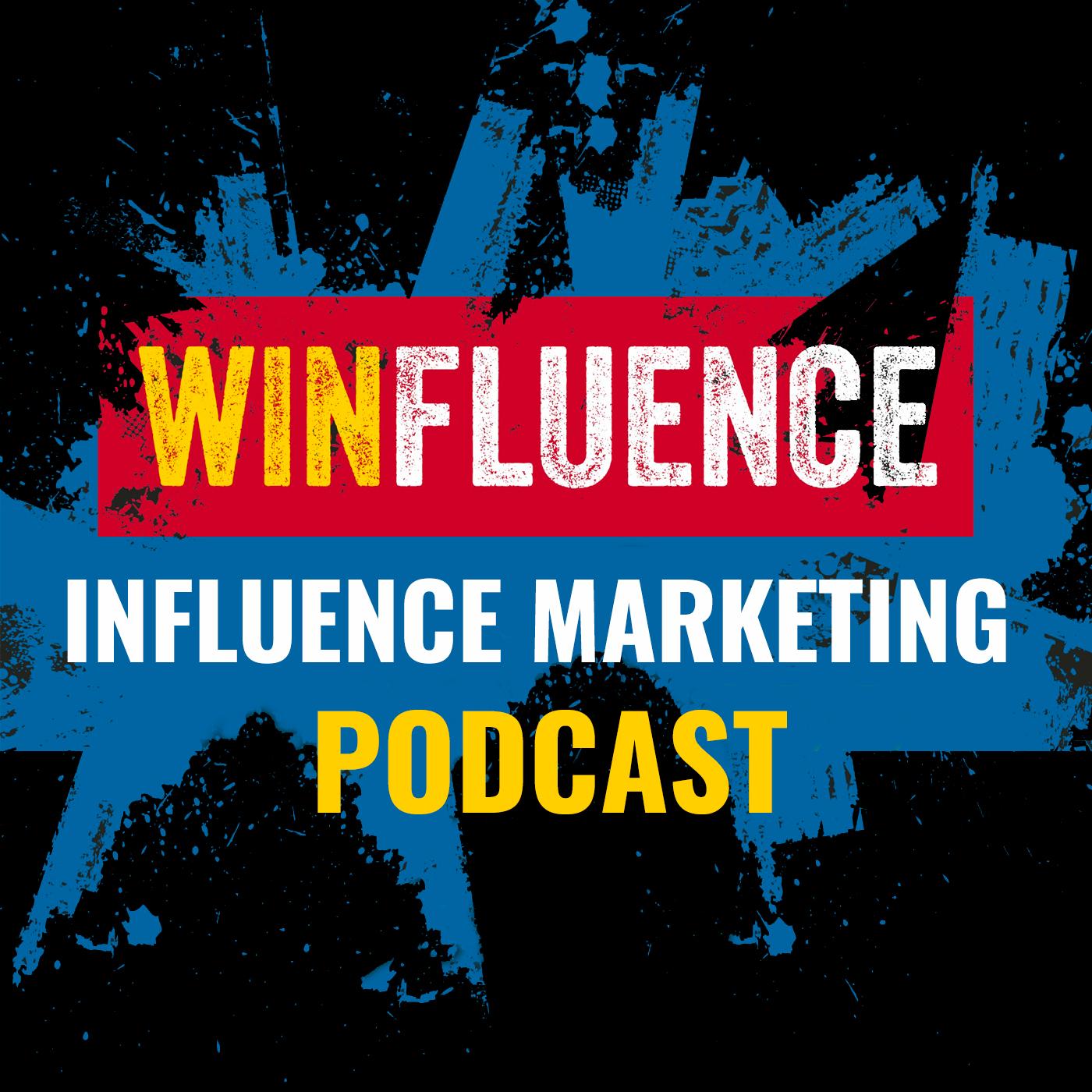 Winfluence - The Influence Marketing Podcast show art