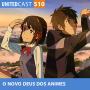 Artwork for UNITEDcast #510 - O Novo DEUS dos ANIMES (Makoto Shinkai)