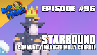 Sup, Holmes? Ep 96 w/ Molly Carroll, Chucklefish Community Manager (Starbound)