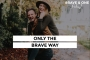 Artwork for #069 | Only the Brave Way