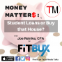 Artwork for Money Matters: Student Loans or Buy that Car? with Joe Reinke of FitBUX