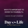 Artwork for MINISODE | Why It's Important to Invest In Yourself & 5 Ways To Get Started