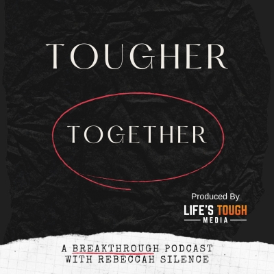 Tougher Together Breakthrough Podcast show image