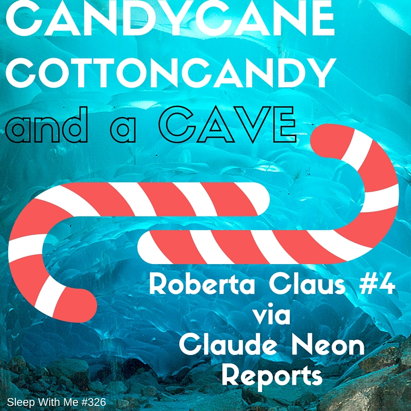 Candy Cane Cotton Candy | Roberta Claus #4 | Sleep With Me #326