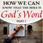 Artwork for How Do We Know The Bible Is God's Word Part 1?