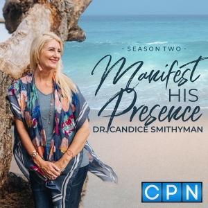 Manifest His Presence with Candice Smithyman
