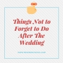 Artwork for #101 Things Not to Forget to Do After The Wedding