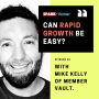 Artwork for 26: Can rapid growth be easy? With Mike Kelly of MemberVault