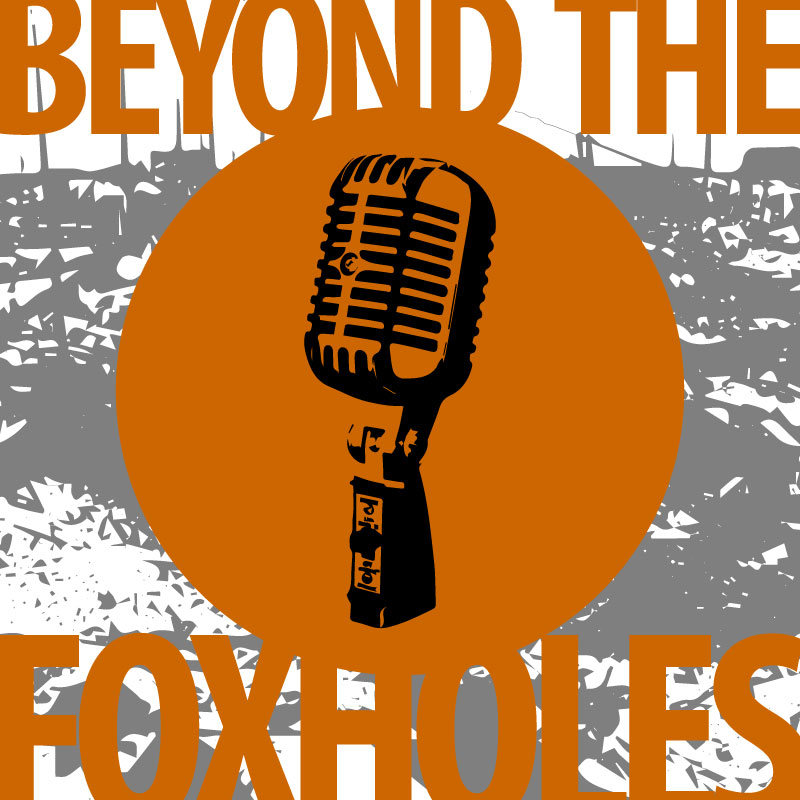 Beyond the Foxholes Episode 26