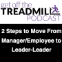Artwork for Two Steps to Move From Manager/Employee to Leader-Leader