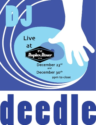 DJDeedle Live at the Duplex Diner, December 23 and 30