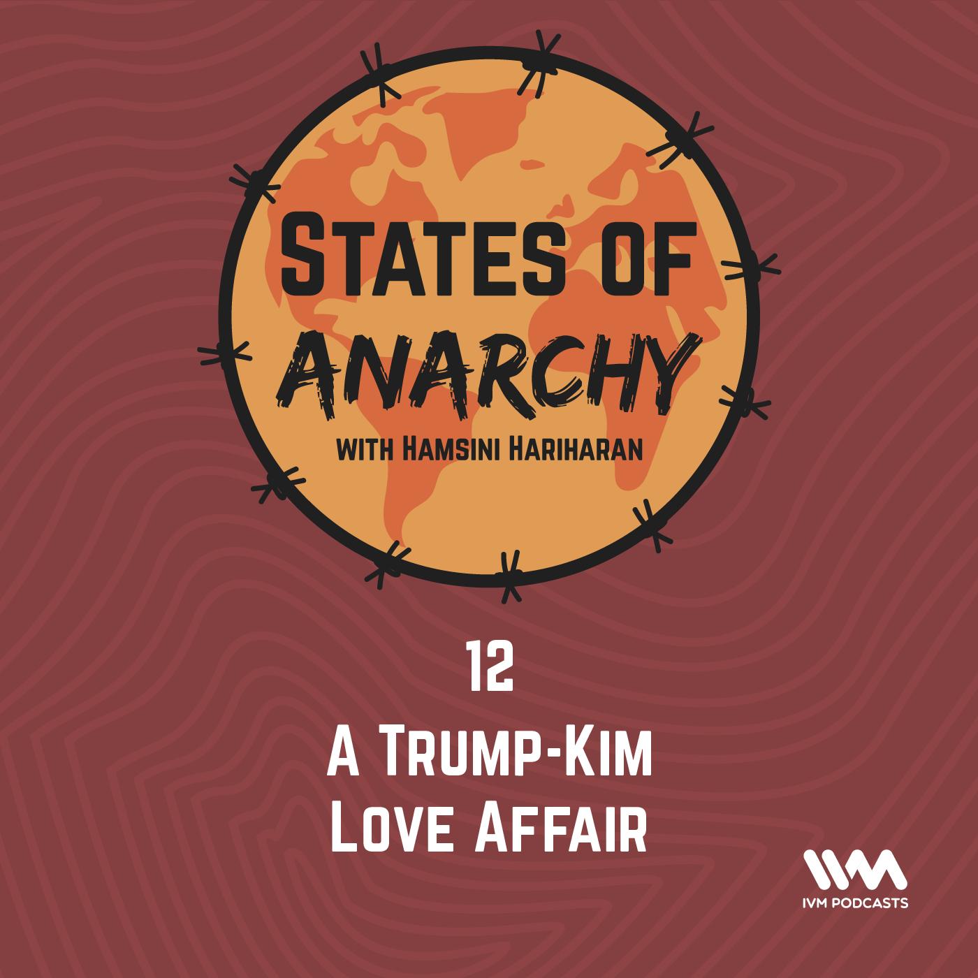 Ep. 12: A Trump-Kim Love Affair