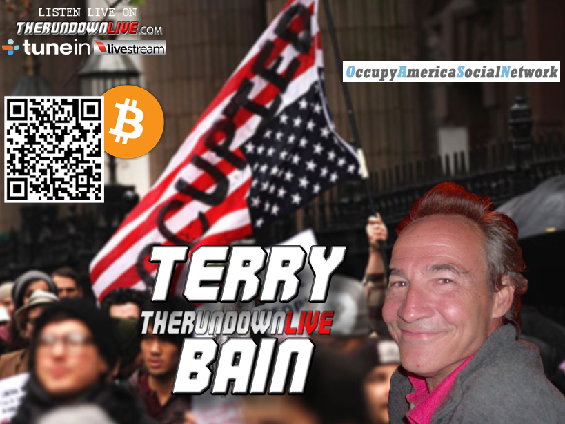 The Rundown Live #165 Terry Bain (Liberalism,Electoral Fraud,OccupyAmerica)