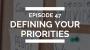 Artwork for episode 47: defining your priorities