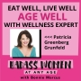 Artwork for Eat Well, Live Well, Age Well with Wellness Expert Patricia Greenberg Grunfeld