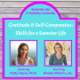 Artwork for Gratitude & Self-Compassion: Skills for a Sweeter Life