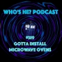 Artwork for Who's He? Podcast #319 Gotta install microwave ovens