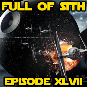 Episode XLVII: Sith Strikes Back