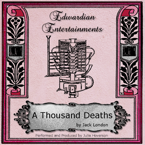 """A Thousand Deaths"" by Jack London - Edwardian Entertainments 14"