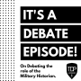 Artwork for Episode 58 - On Debating the Role of Military Historians| The Dead Prussian Podcast