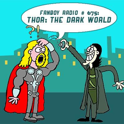 Fanboy Radio #675 - Thor vs. Loki vs. FbR