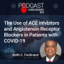 Artwork for The Use of ACE inhibitors and Angiotensin Receptor Blockers in Patients with COVID-19