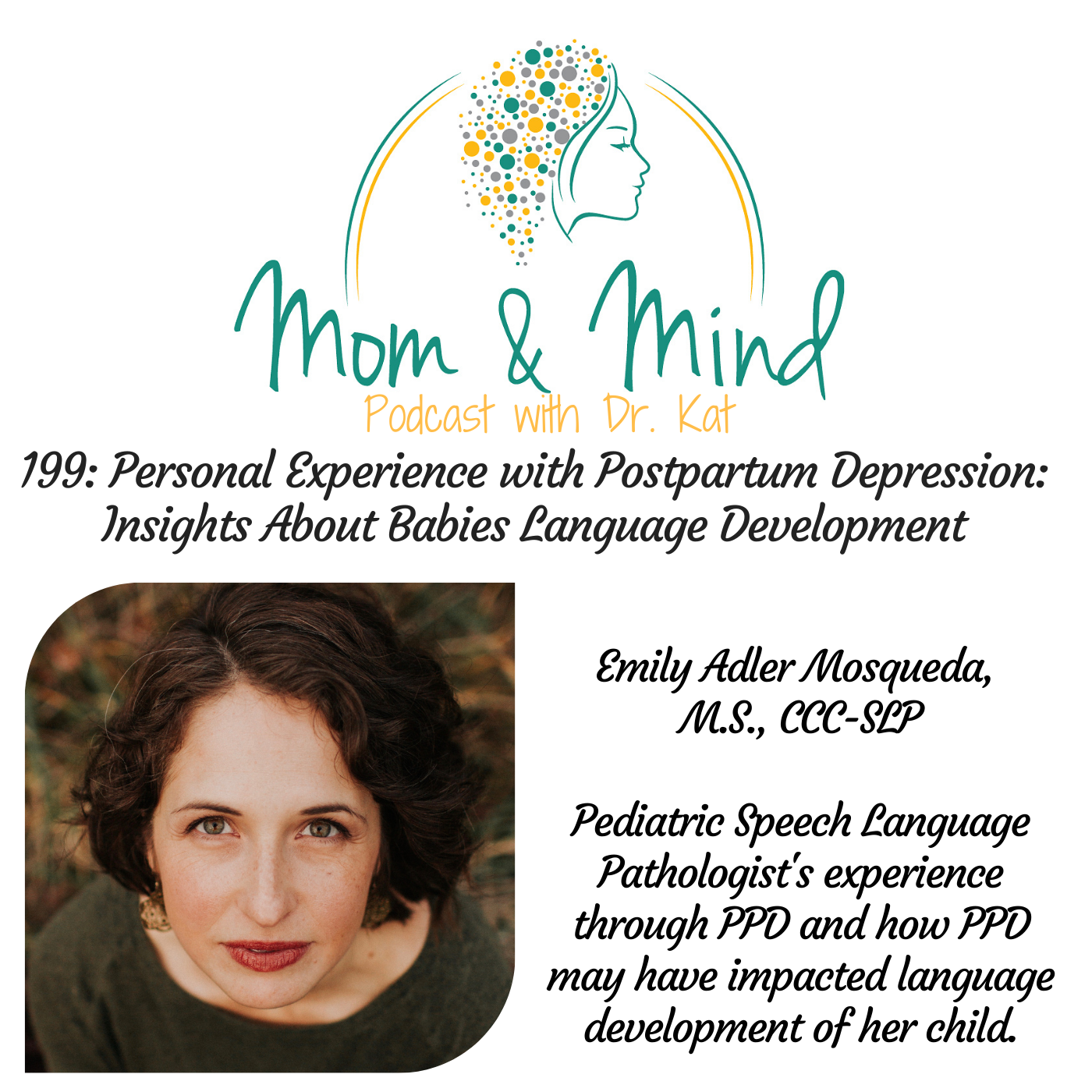 199: Personal Experience with Postpartum Depression: Insights about Babies' Language Development