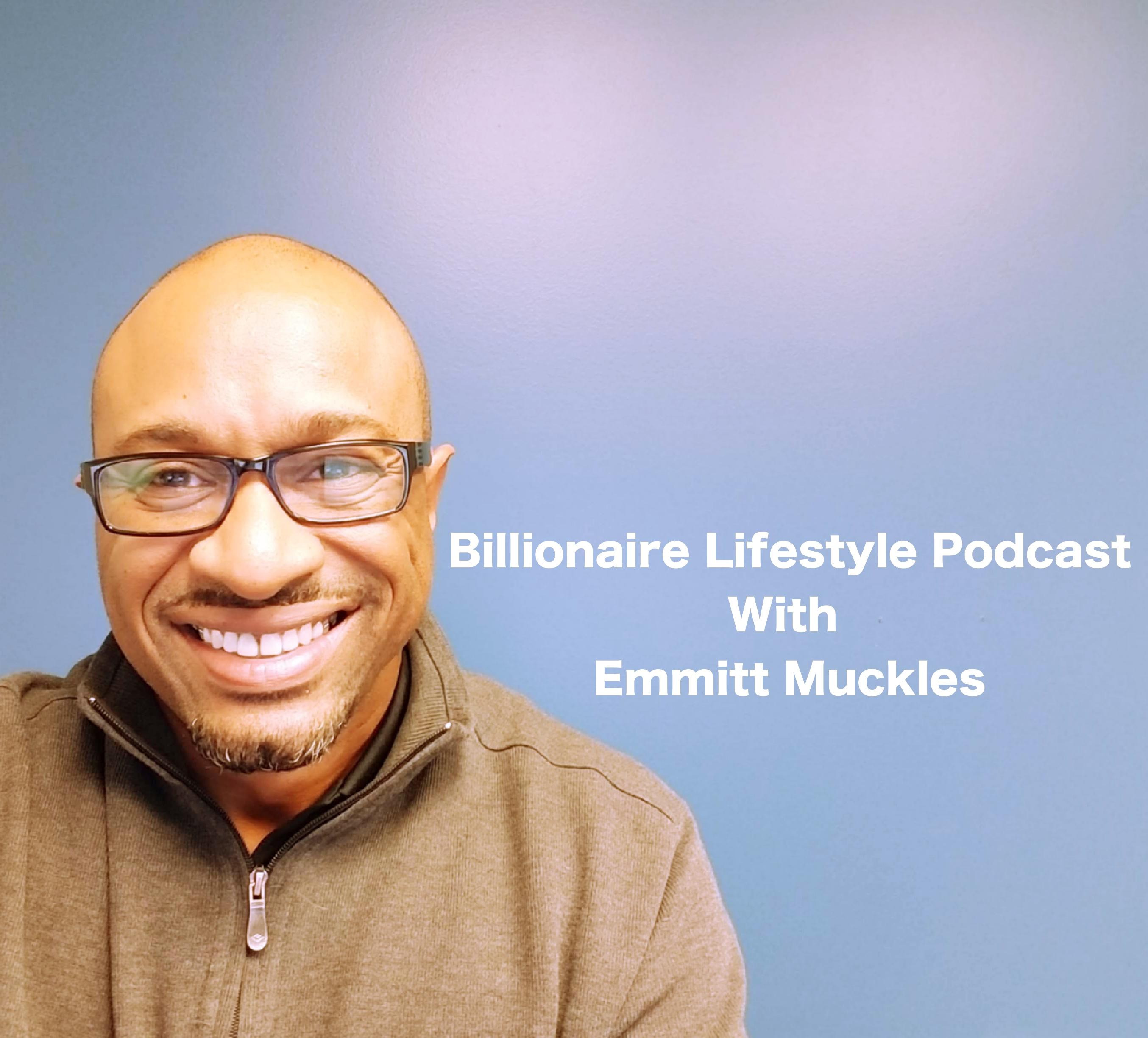 Billionaire lifestyle with Emmitt Muckles - Conversations with conscious entrepreneurs, solopreneurs and life changers show art