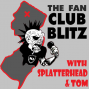 Artwork for The Fan Club Blitz w/ Splatterhead, Tom and Fitz!- Episode 26.5 There is an Octopus on the Can, Potts