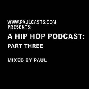A Hip Hop Podcast: Part Three