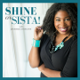 Artwork for Shine On, Sista! Episode 033: This Sexy Saboteur is Keeping You From Creating the Life & Business of Your Dreams