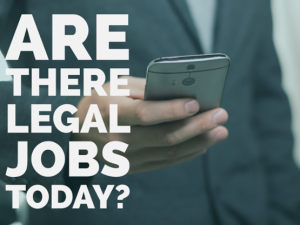 Are There Legal Jobs Today?