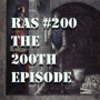 Artwork for RAS #200 - The 200th Episode