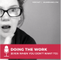 Artwork for How to Do the Work Even When You Don't Want to and You're in a Funk