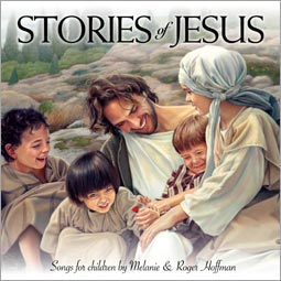 """Stories of Jesus"" with Roger & Melanie Hoffman"