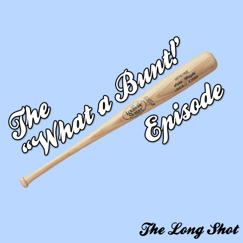 "Episode #419: The ""What a Bunt!"" Episode featuring Greg Fitzsimmons"