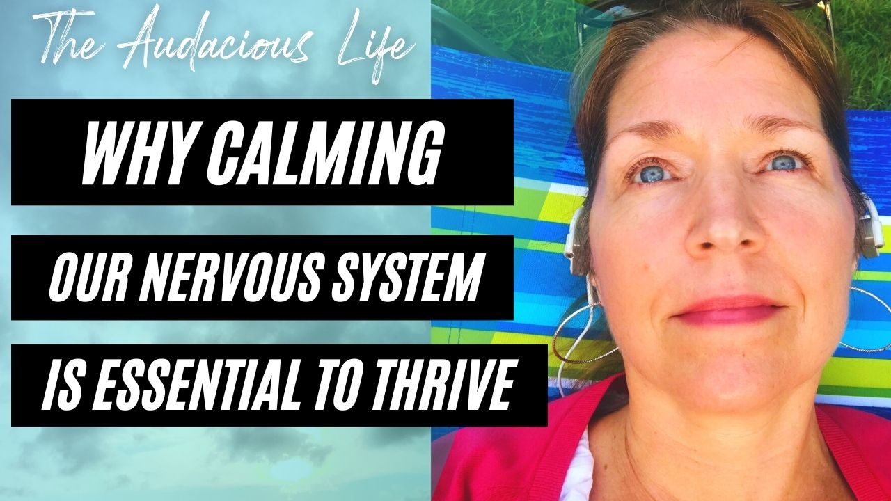 Why Calming our nervous system is essential to thrive