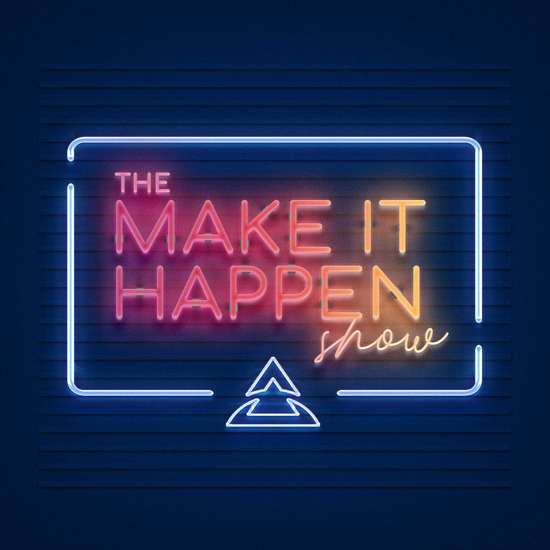 The Make It Happen Show show art