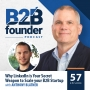 Artwork for 57. Why LinkedIn is Your Secret Weapon to Scale your B2B Startup with Anthony Blatner