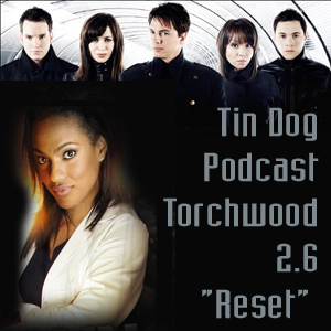 TDP 44: RESET Torchwood 2.6