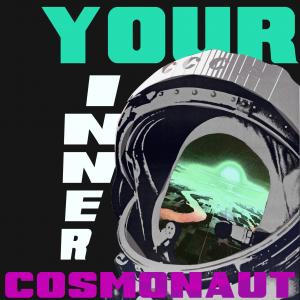 Your Inner Cosmonaut