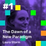 Artwork for 001: The Dawn of a New Paradigm, with Laura Storm