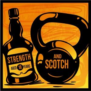 Strength and Scotch Podcast