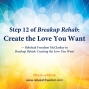 Artwork for Step 12 Breakup Rehab - Create the Love you Want