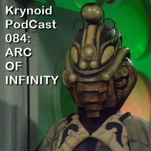 084: Arc of Infinity