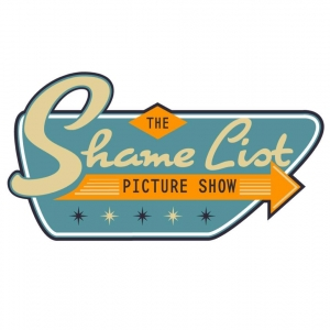 Shame List Picture Show: A Movie Podcast