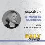 Artwork for Ep. 37: 5 Minute Success | with Karen Briscoe
