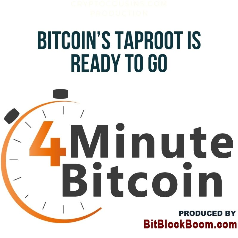 Bitcoin's Taproot Is Ready To Go