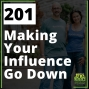 Artwork for 201 Making Your Influence Go Down